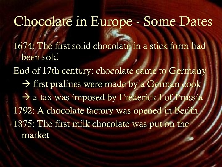 Chocolate in Europe - Some Dates 1674: The first solid chocolate in a stick