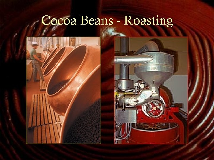 Cocoa Beans - Roasting