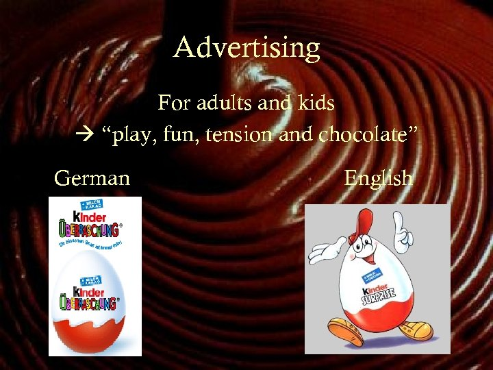 """Advertising For adults and kids """"play, fun, tension and chocolate"""" German English"""