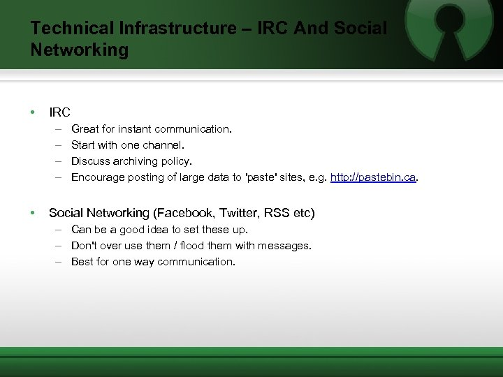 Technical Infrastructure – IRC And Social Networking • IRC – – • Great for