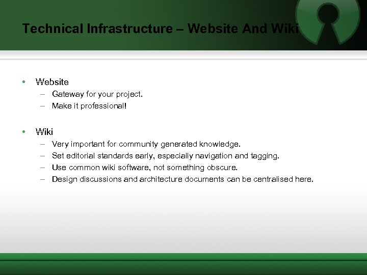 Technical Infrastructure – Website And Wiki • Website – Gateway for your project. –