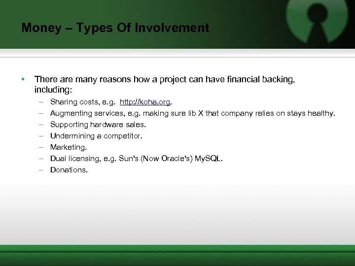 Money – Types Of Involvement • There are many reasons how a project can