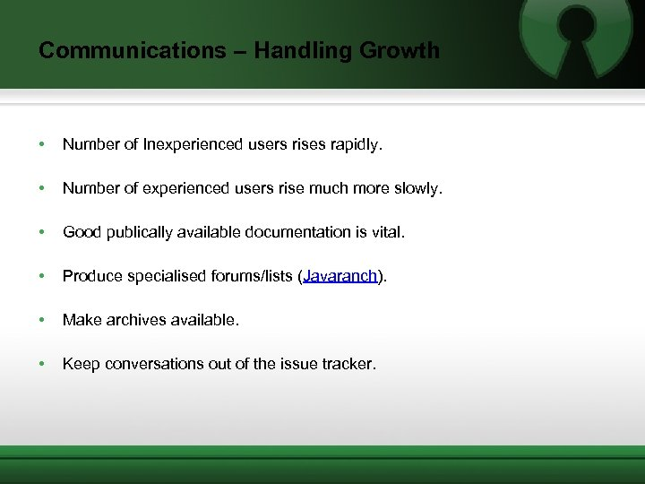 Communications – Handling Growth • Number of Inexperienced users rises rapidly. • Number of