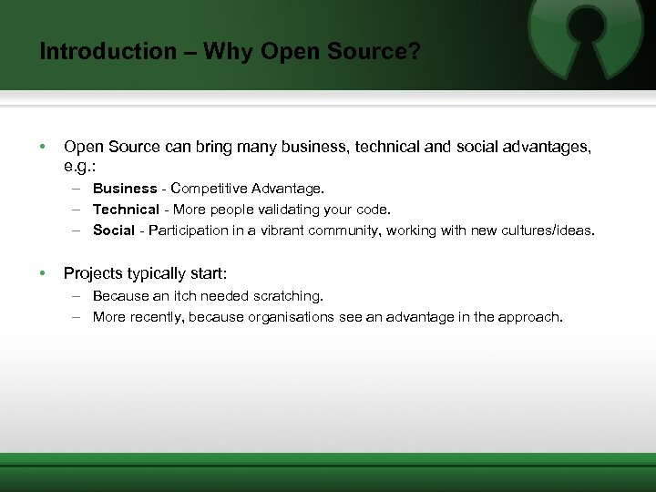 Introduction – Why Open Source? • Open Source can bring many business, technical and