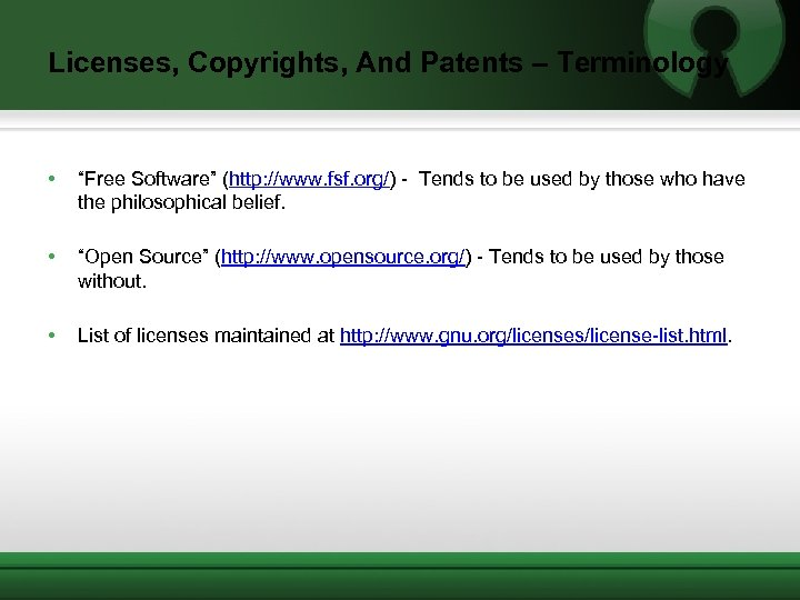 "Licenses, Copyrights, And Patents – Terminology • ""Free Software"" (http: //www. fsf. org/) -"