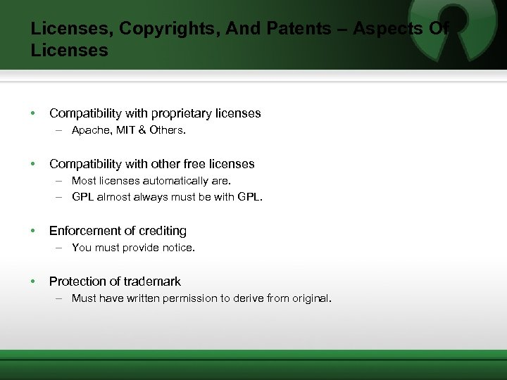 Licenses, Copyrights, And Patents – Aspects Of Licenses • Compatibility with proprietary licenses –