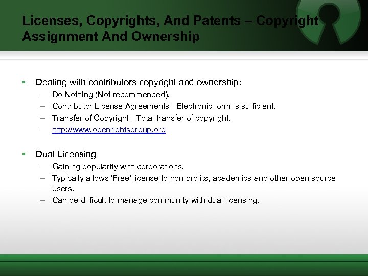 Licenses, Copyrights, And Patents – Copyright Assignment And Ownership • Dealing with contributors copyright