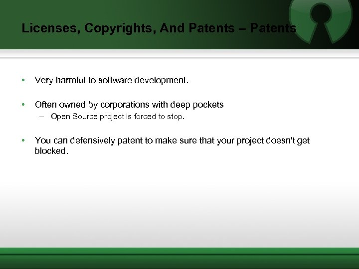 Licenses, Copyrights, And Patents – Patents • Very harmful to software development. • Often