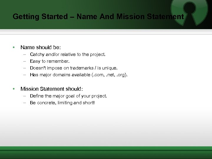 Getting Started – Name And Mission Statement • Name should be: – – •