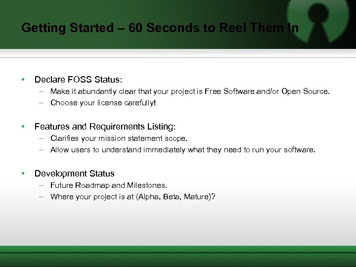 Getting Started – 60 Seconds to Reel Them In • Declare FOSS Status: –