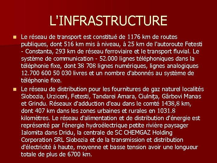 L'INFRASTRUCTURE Le réseau de transport est constitué de 1176 km de routes publiques, dont