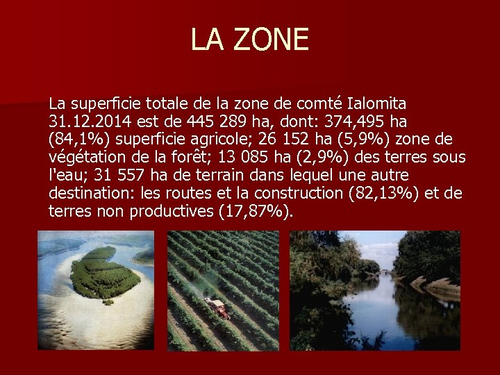 LA ZONE La superficie totale de la zone de comté Ialomita 31. 12. 2014