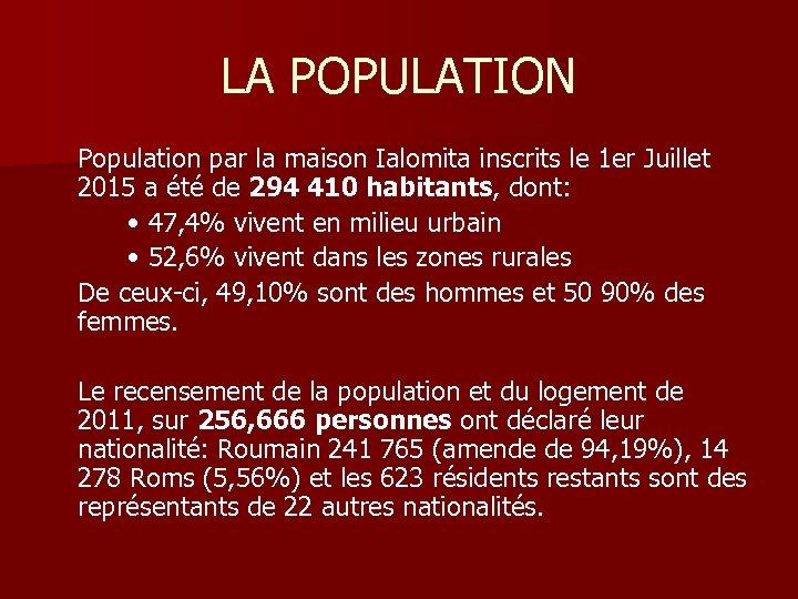 LA POPULATION Population par la maison Ialomita inscrits le 1 er Juillet 2015 a