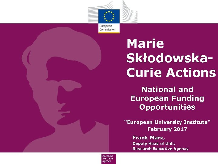 Marie Skłodowska. Curie Actions National and European Funding Opportunities