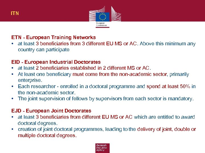 ITN ETN - European Training Networks • at least 3 beneficiaries from 3 different