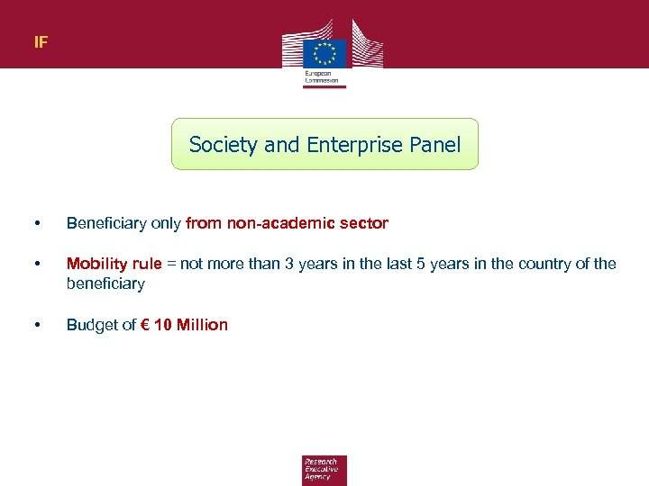IF Society and Enterprise Panel • Beneficiary only from non-academic sector • Mobility rule