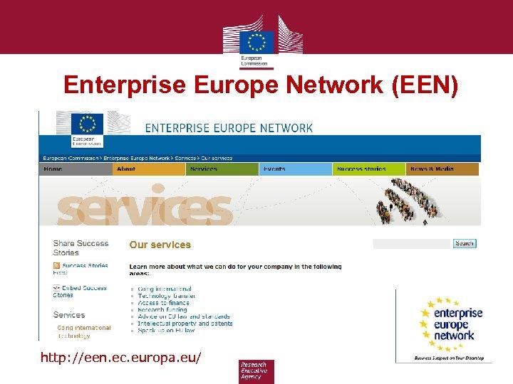Enterprise Europe Network (EEN) http: //een. ec. europa. eu/