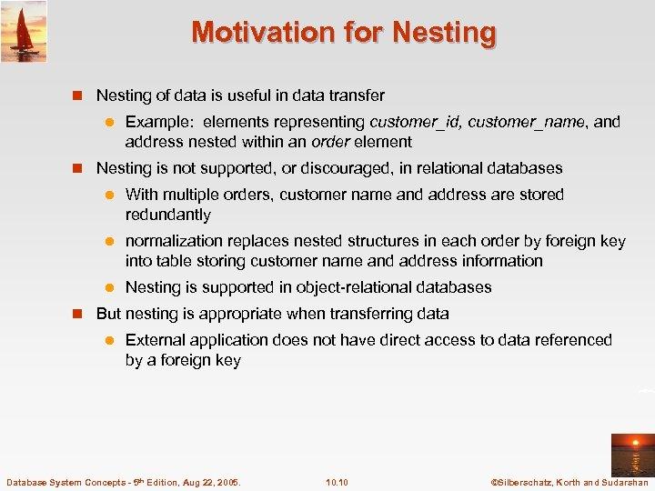 Motivation for Nesting n Nesting of data is useful in data transfer l Example: