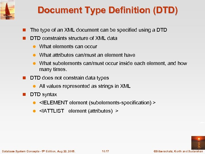 Document Type Definition (DTD) n The type of an XML document can be specified