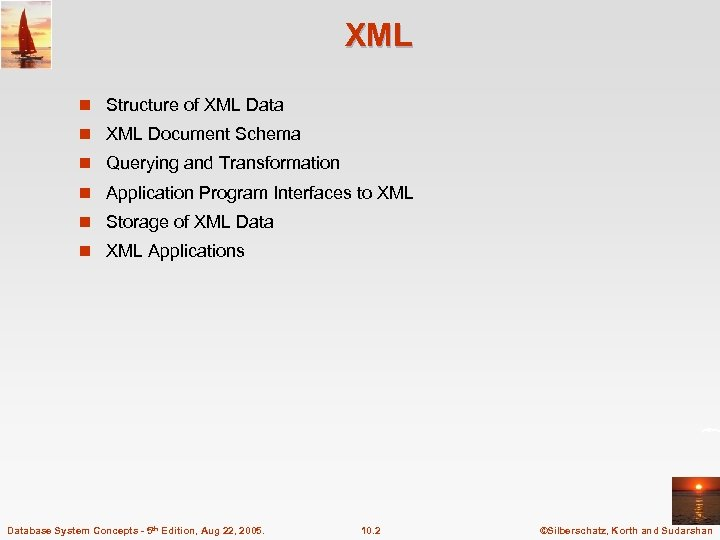 XML n Structure of XML Data n XML Document Schema n Querying and Transformation