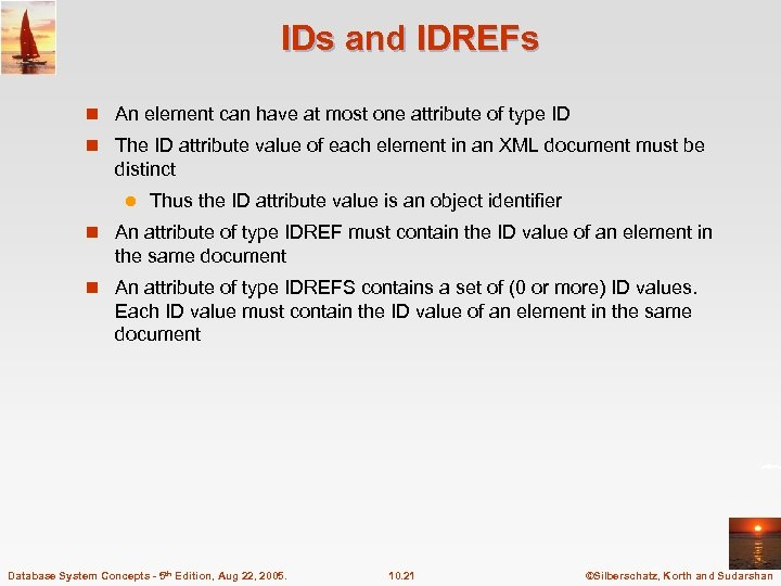 IDs and IDREFs n An element can have at most one attribute of type