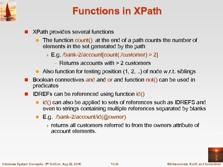 Functions in XPath provides several functions The function count() at the end of a