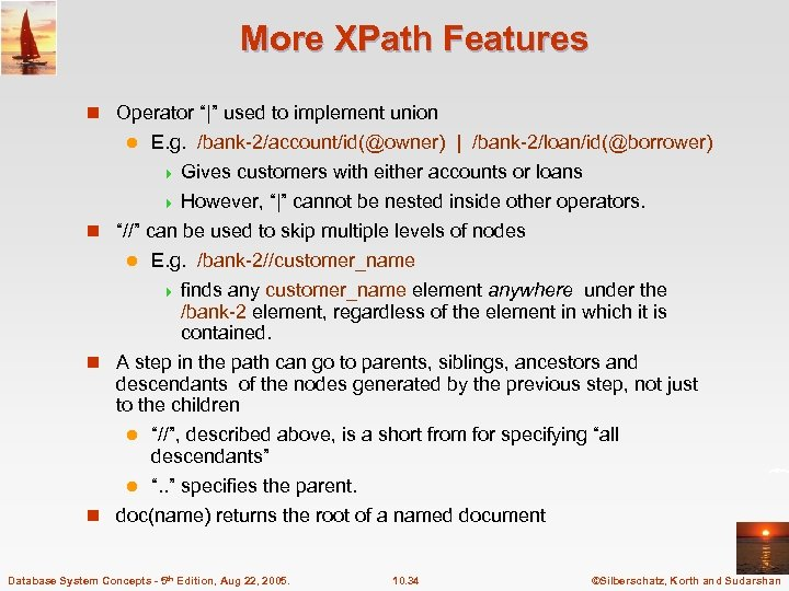 """More XPath Features n Operator """" """" used to implement union E. g. /bank-2/account/id(@owner)  """