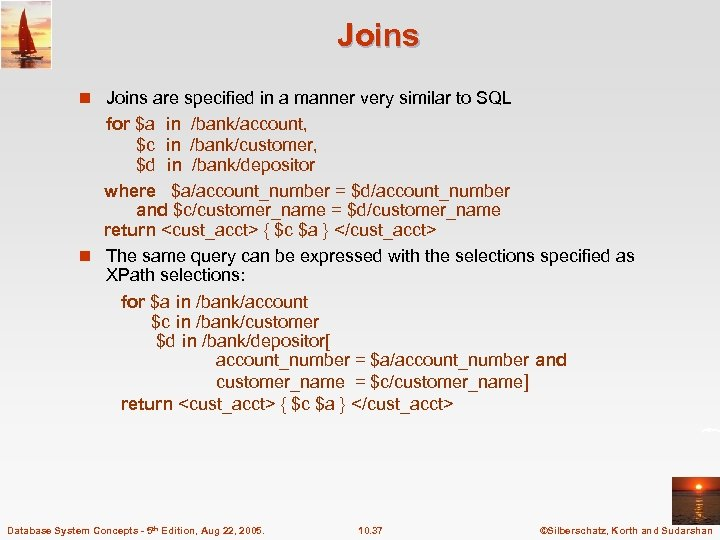 Joins n Joins are specified in a manner very similar to SQL for $a