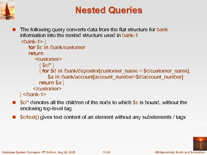 Nested Queries n The following query converts data from the flat structure for bank