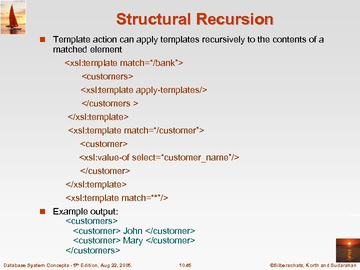 Structural Recursion n Template action can apply templates recursively to the contents of a