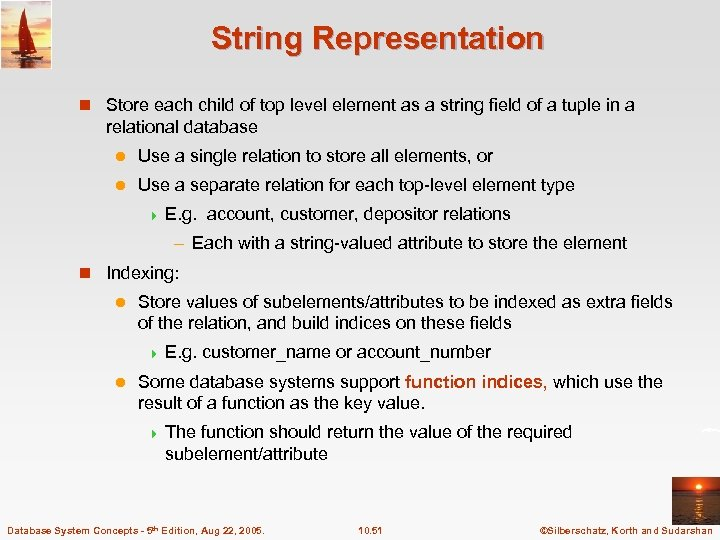 String Representation n Store each child of top level element as a string field