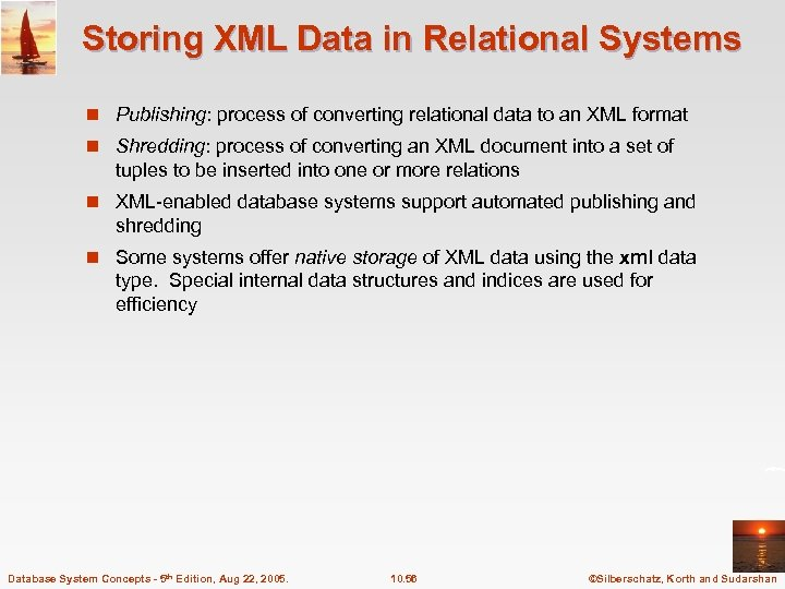 Storing XML Data in Relational Systems n Publishing: process of converting relational data to