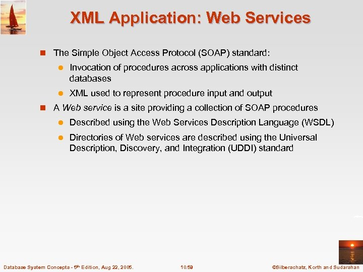 XML Application: Web Services n The Simple Object Access Protocol (SOAP) standard: l Invocation