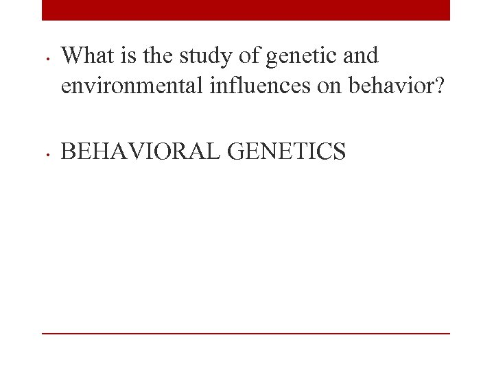the three types of genotypic tendencies that influence the environment Active genotype environment correlation, evocative genotype environment correlation, and passive genotype environment correlation are three casual mechanisms to describe the studies of genetic defects (for example, certain types of developmental disabilities) also provide pertinent information on.