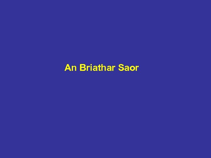 An Briathar Saor