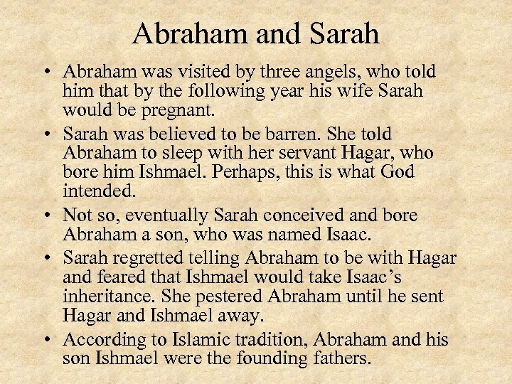 Abraham and Sarah • Abraham was visited by three angels, who told him that