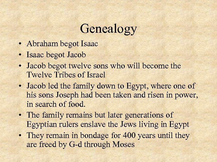 Genealogy • Abraham begot Isaac • Isaac begot Jacob • Jacob begot twelve sons