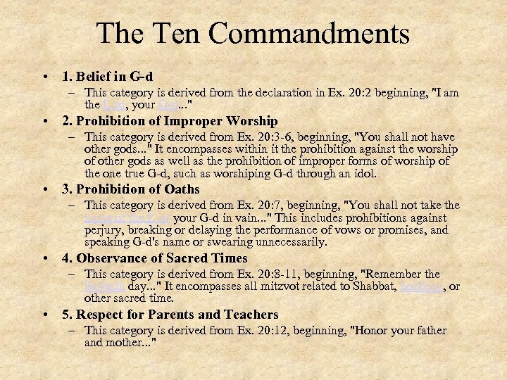 The Ten Commandments • 1. Belief in G-d – This category is derived from