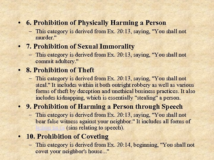 • 6. Prohibition of Physically Harming a Person – This category is derived