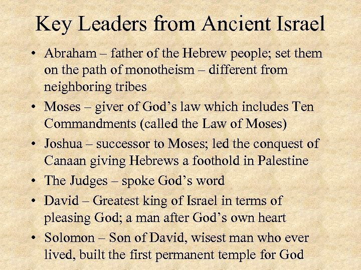 Key Leaders from Ancient Israel • Abraham – father of the Hebrew people; set