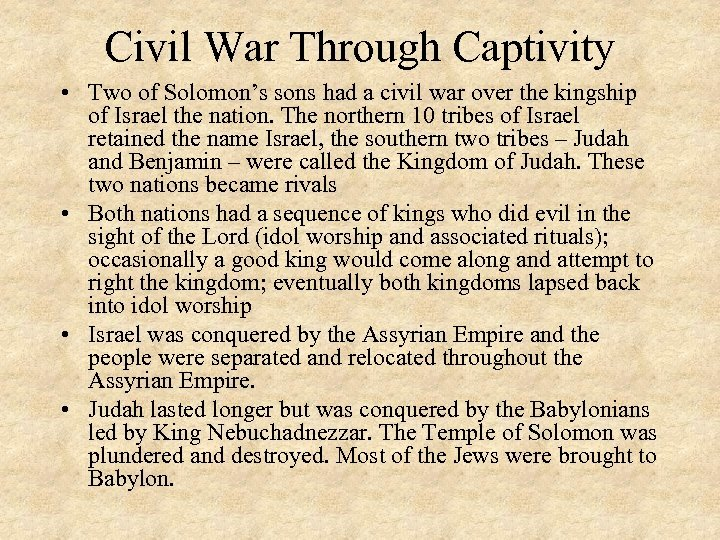 Civil War Through Captivity • Two of Solomon's sons had a civil war over