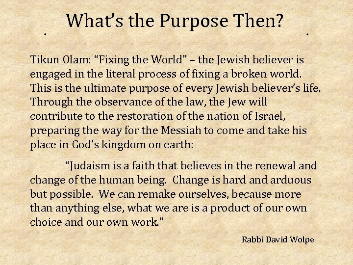 "What's the Purpose Then? Tikun Olam: ""Fixing the World"" – the Jewish believer is"