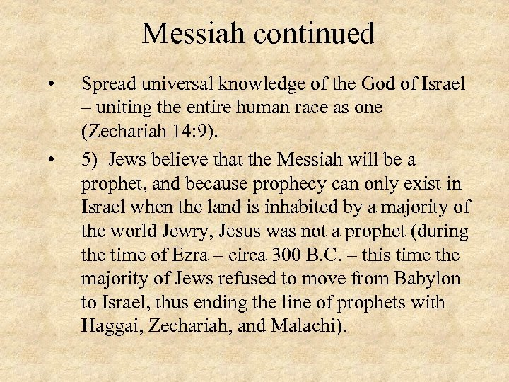 Messiah continued • • Spread universal knowledge of the God of Israel – uniting
