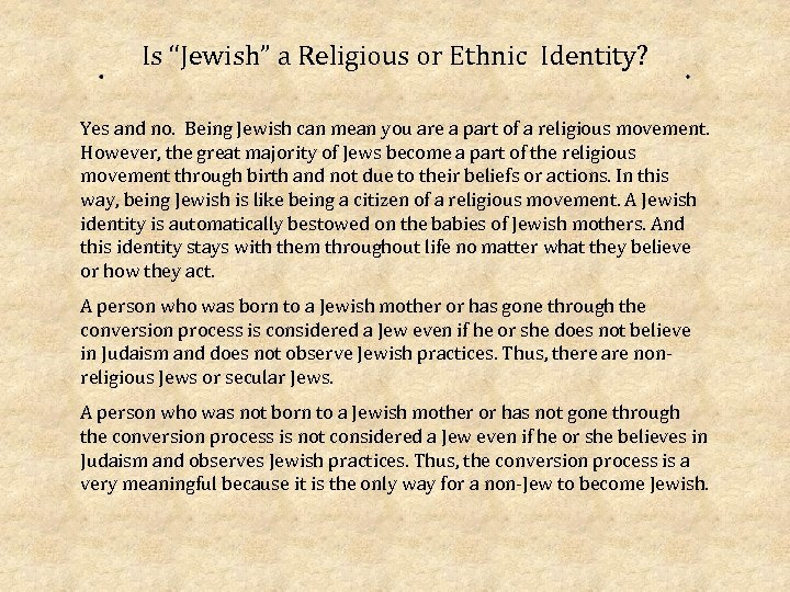 "Is ""Jewish"" a Religious or Ethnic Identity? Yes and no. Being Jewish can mean"