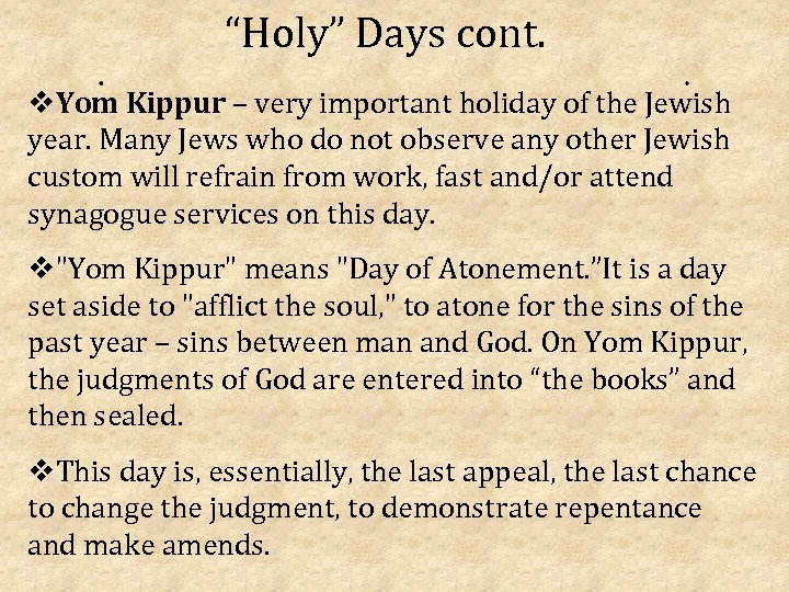 """Holy"" Days cont. v. Yom Kippur – very important holiday of the Jewish year."