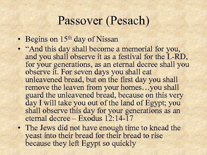 "Passover (Pesach) • Begins on 15 th day of Nissan • ""And this day"