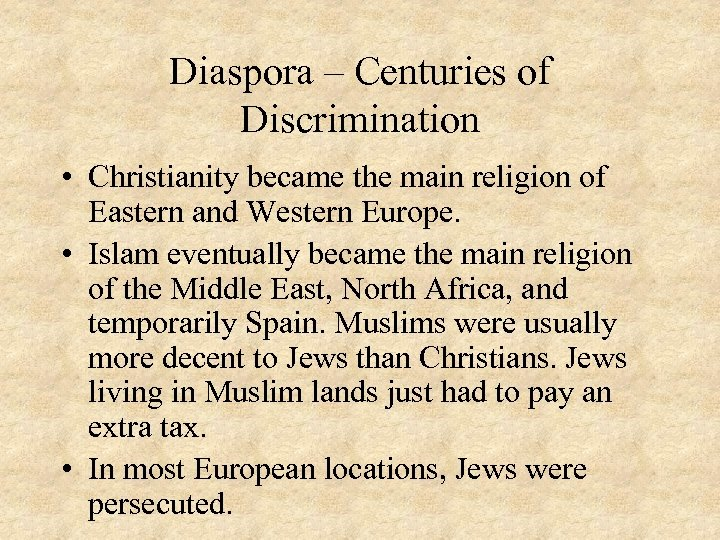 Diaspora – Centuries of Discrimination • Christianity became the main religion of Eastern and