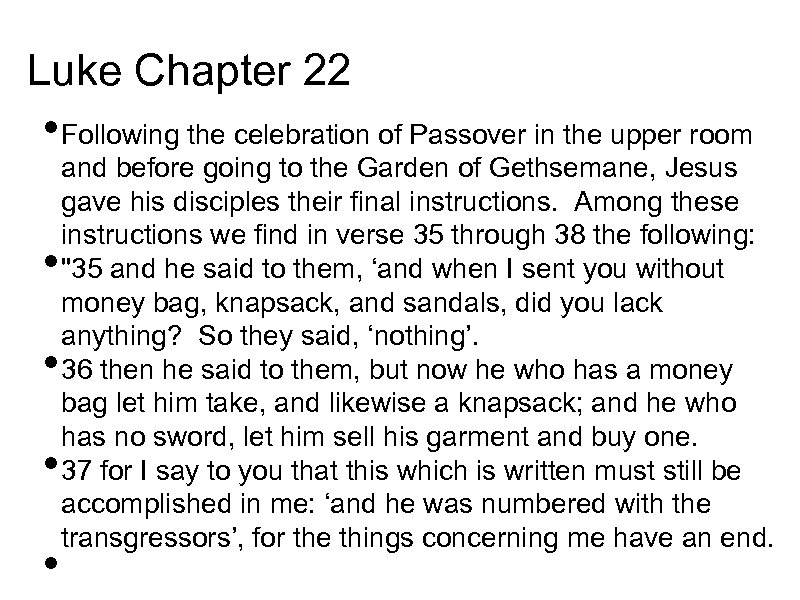 Luke Chapter 22 • Following the celebration of Passover in the upper room •
