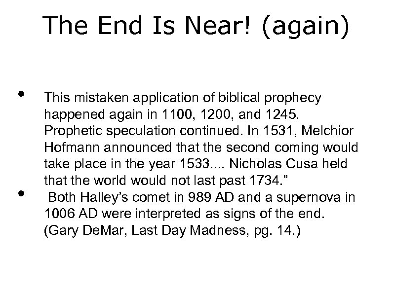 The End Is Near! (again) • • This mistaken application of biblical prophecy happened