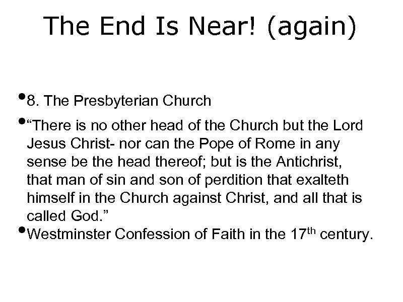 """The End Is Near! (again) • 8. The Presbyterian Church • """"There is no"""